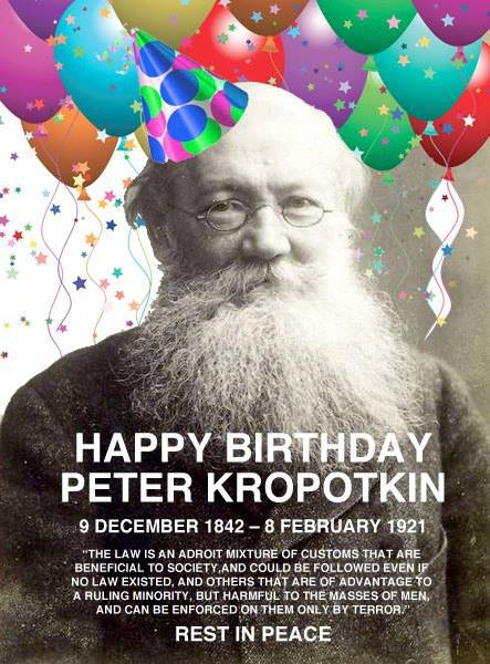 Happy Birthday to Peter Kropotkin