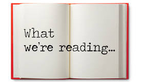 *New Feature* WHAT WE'RE READING
