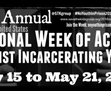 Organize and Promote the National Week of Action Against Incarcerating Youth May 15 to 21, 2016