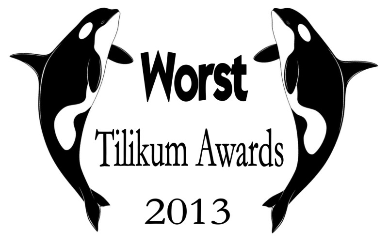 Worst – Tilikum Awards of 2013