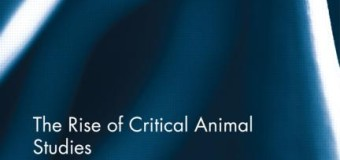 """The Rise of Critical Animal Studies: From the Margins to the Centre"" Edited by Nik Taylor and Richard Twine"