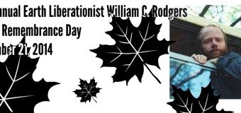 Dec 21 – 3nd Annual Earth Liberationist William C. Rodgers Global Remembrance Day