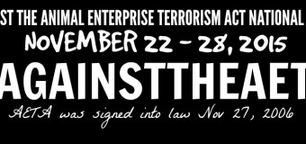 Nov 22 to Nov 28 2015 – Protest the Animal Enterprise Terrorism Act: Support Our Activists