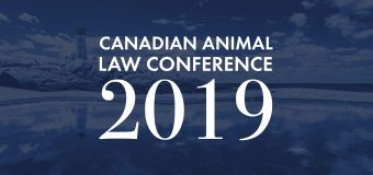 2019 Canadian Animal Law Conference – Oct 4 – 6, 2019